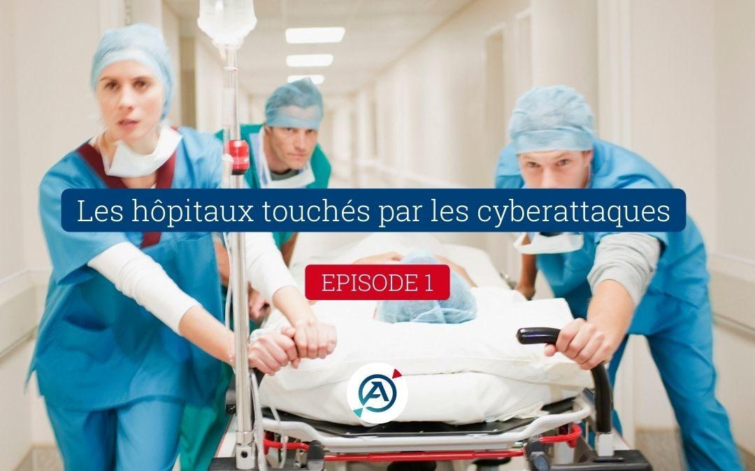 Les hôpitaux touchés par les attaques cybercriminelles : axe risque